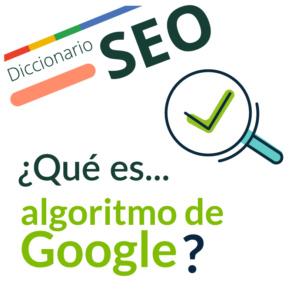 ¿Qué es el algoritmo de Google?