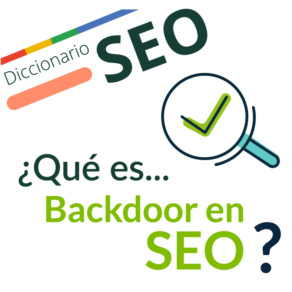 ¿Qué significa Backdoor en SEO?