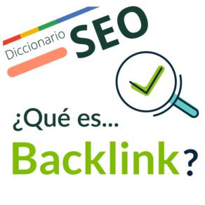 ¿Qué es un Backlink?