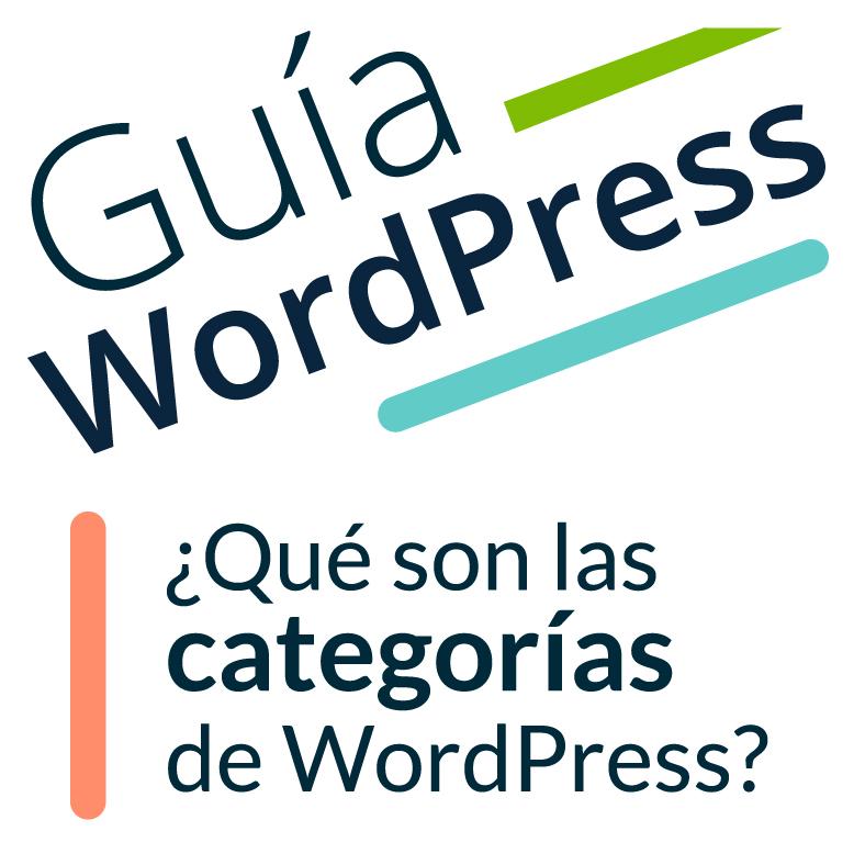 """Imagen ilustrativa para la entrada """"¿Qué son las categorías de WordPress y cómo se utilizan?"""""""