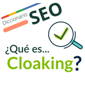 ¿Qué es el Cloaking?