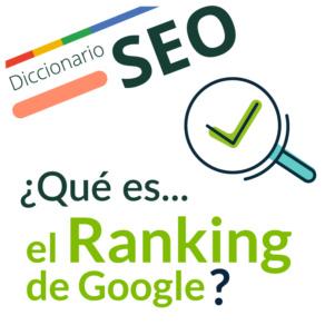 ¿Qué es el Ranking de Google?