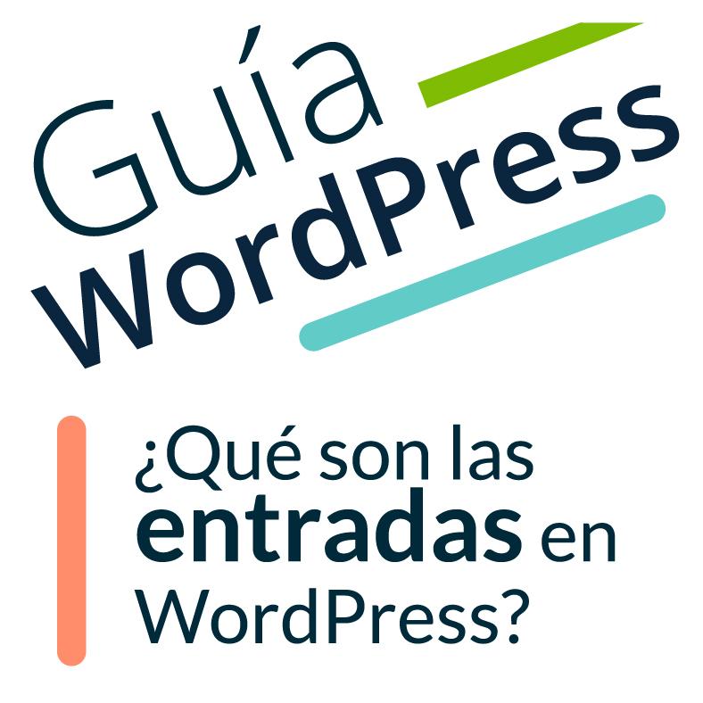 """Imagen ilustrativa para la entrada """"¿Qué son las entradas de WordPress?"""""""
