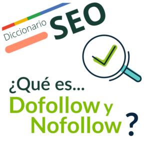 ¿Qué son los links Dofollow y Nofollow?