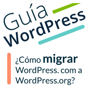 ¿Cómo migrar WordPress.com a WordPress.org?