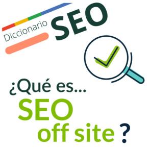 ¿Qué es SEO Off site?