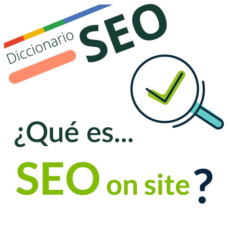 """Imagen ilustrativa para la entrada """"¿Qué es el SEO On site?"""""""