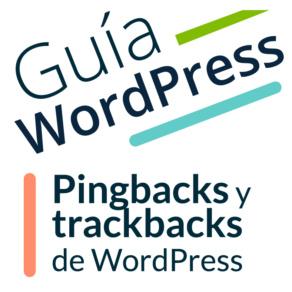 ¿Qué son los pingbacks y trackbacks en WordPress?
