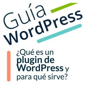 ¿Qué es un plugin de WordPress y para qué sirve?