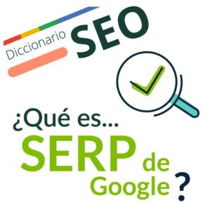 ¿Qué es la SERP de Google?