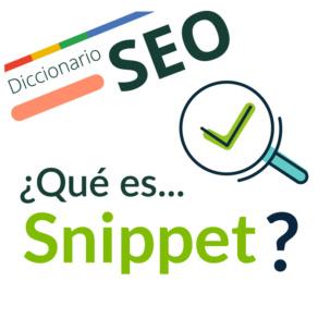 ¿Qué es un Snippet?
