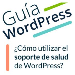 ¡Nuevo soporte de salud de WordPress para 2019!