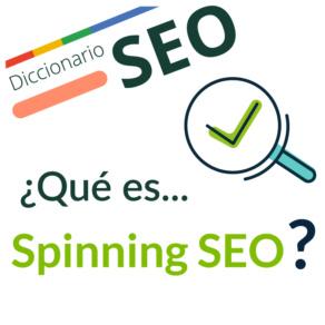 ¿Qué es el Spinning SEO?