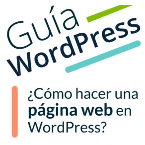 ¿Cómo hacer una página web en Wordpress paso a paso?