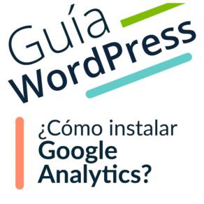 ¿Cómo instalar Google Analytics en Wordpress?