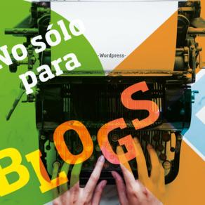 Usos de WordPress ¡No es sólo para blogs!