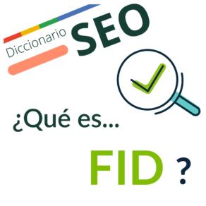 ¿Qué es el FID o First Input Delay?