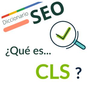 ¿Qué es el CLS o Cumulative Layout Shift?